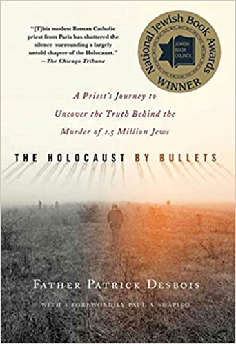 Father Desbois, Author, The Holocaust by Bullets