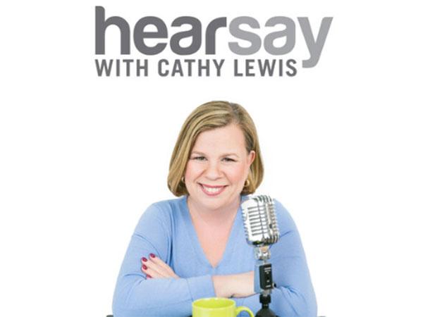 Cathy Lewis, Talk Show Host, 'Hearsay'